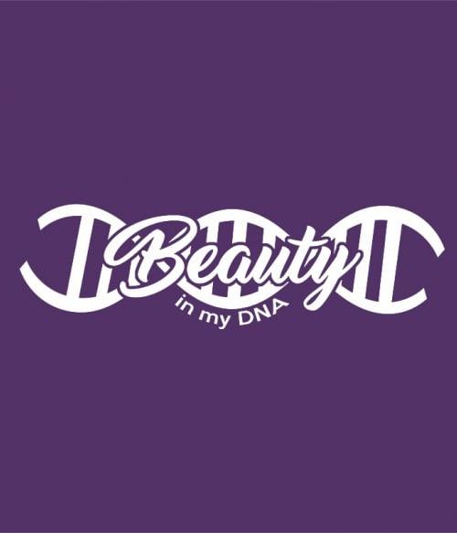 Beauty in my DNA Póló - Ha Beautician rajongó ezeket a pólókat tuti imádni fogod!