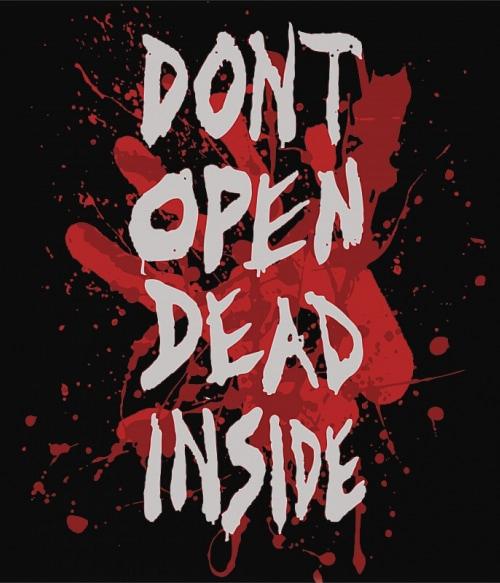 Don't Open Dead Inside Póló - Ha The Walking Dead rajongó ezeket a pólókat tuti imádni fogod!