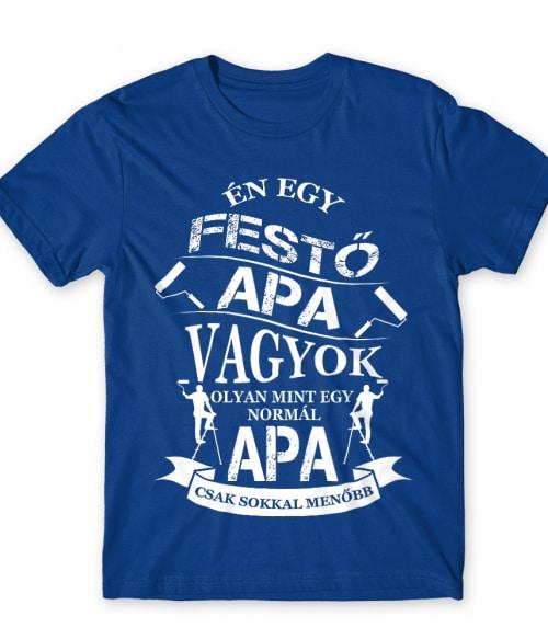Festő Apa Póló - Ha Painter rajongó ezeket a pólókat tuti imádni fogod!