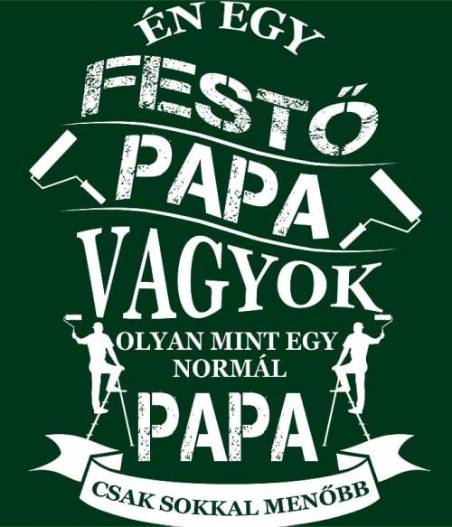 Festő Papa Póló - Ha Painter rajongó ezeket a pólókat tuti imádni fogod!