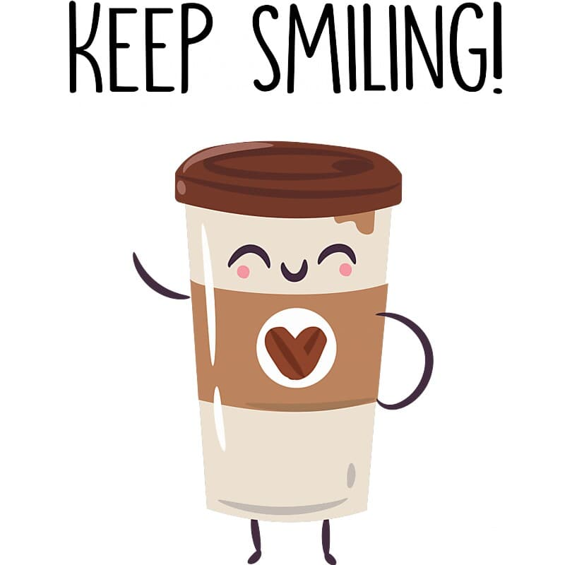Keep smiling coffee