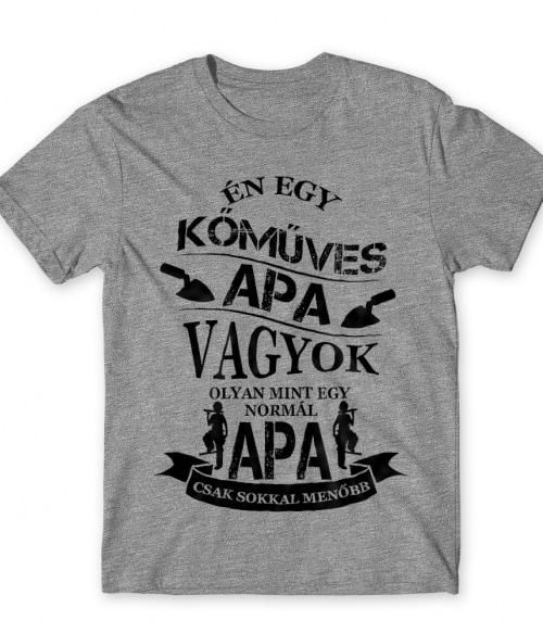 Kőműves Apa Póló - Ha Mason rajongó ezeket a pólókat tuti imádni fogod!