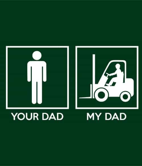 Forklift dad Póló - Ha Forklift Driver rajongó ezeket a pólókat tuti imádni fogod!