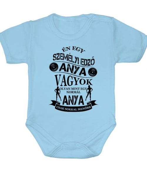 Személyi edző anya vagyok Póló - Ha Personal Trainer rajongó ezeket a pólókat tuti imádni fogod!