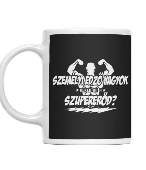 Személyi edző szupererő Póló - Ha Personal Trainer rajongó ezeket a pólókat tuti imádni fogod!
