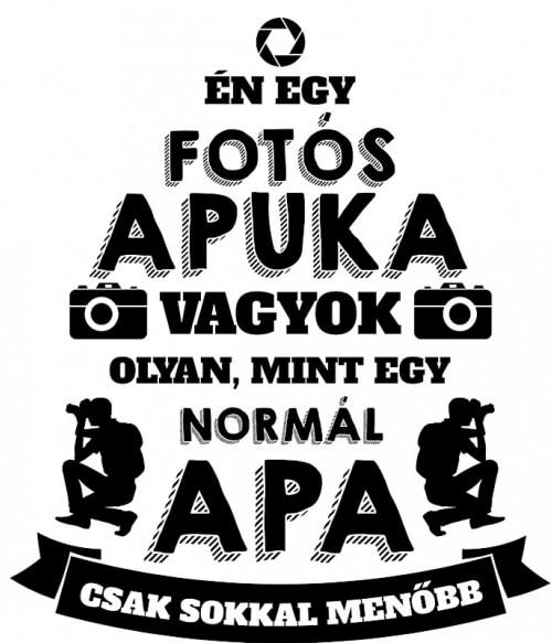 Fotós apa Póló - Ha Photography rajongó ezeket a pólókat tuti imádni fogod!