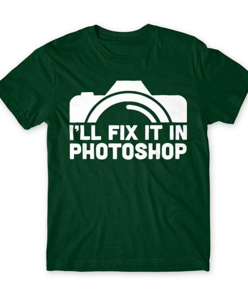 I'll fix it in photoshop Póló - Ha Photography rajongó ezeket a pólókat tuti imádni fogod!