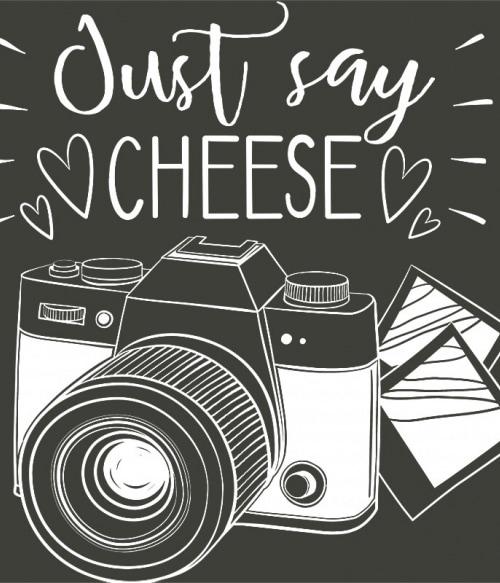 Just say cheese Póló - Ha Photography rajongó ezeket a pólókat tuti imádni fogod!