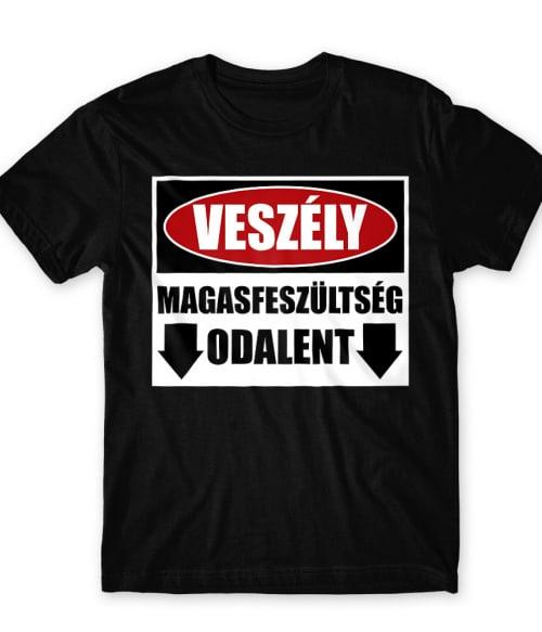 Magasfeszültség odalent Póló - Ha Electrician rajongó ezeket a pólókat tuti imádni fogod!