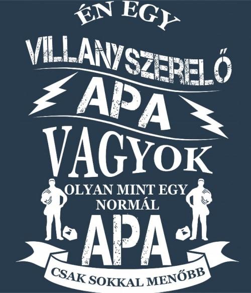 Villanyszerelő apa Póló - Ha Electrician rajongó ezeket a pólókat tuti imádni fogod!