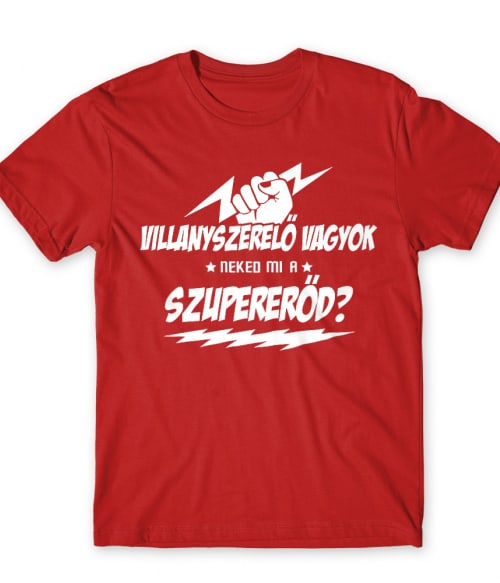 Villanyszerelő vagyok Póló - Ha Electrician rajongó ezeket a pólókat tuti imádni fogod!