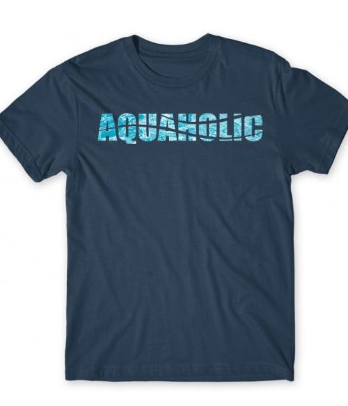 Aquaholic Póló - Ha Swimming rajongó ezeket a pólókat tuti imádni fogod!
