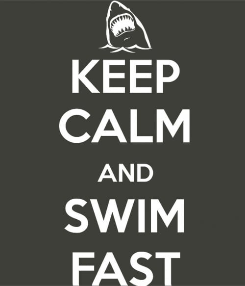 Keep Calm and Swim Fast Póló - Ha Swimming rajongó ezeket a pólókat tuti imádni fogod!