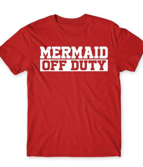 Mermaid off duty Póló - Ha Swimming rajongó ezeket a pólókat tuti imádni fogod!