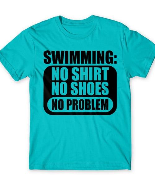 No problem swimming Póló - Ha Swimming rajongó ezeket a pólókat tuti imádni fogod!