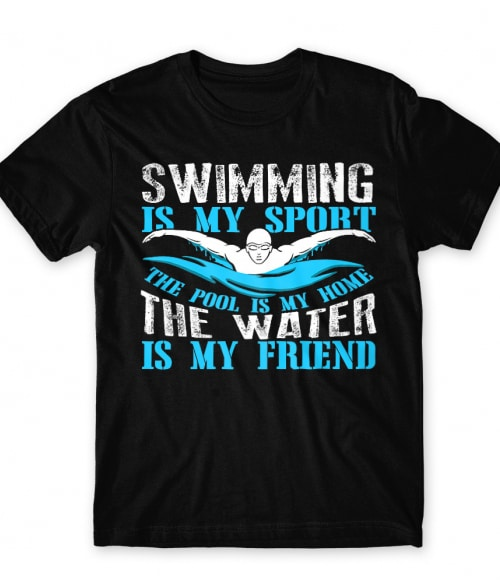 Swimming is my sport Póló - Ha Swimming rajongó ezeket a pólókat tuti imádni fogod!
