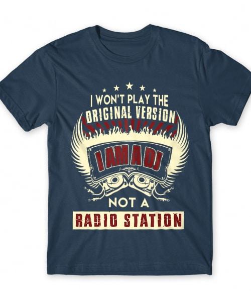 I'm not a radio station Póló - Ha DJ rajongó ezeket a pólókat tuti imádni fogod!