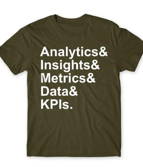 Analytics Póló - Ha Marketing Manager rajongó ezeket a pólókat tuti imádni fogod!