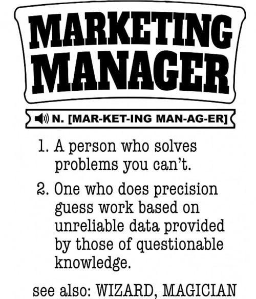 Marketing manager definition Póló - Ha Marketing Manager rajongó ezeket a pólókat tuti imádni fogod!
