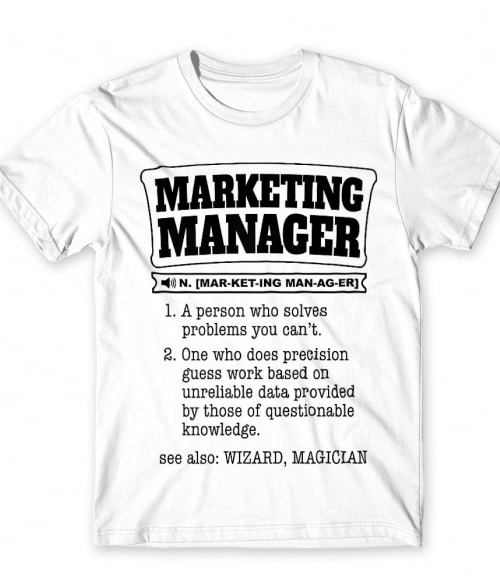 Marketing manager definition Póló - Ha Marketing Manager rajongó ezeket a pólókat tuti imádni fogod!