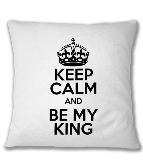 Keep Calm And Be My King Póló - Ha Couple rajongó ezeket a pólókat tuti imádni fogod!