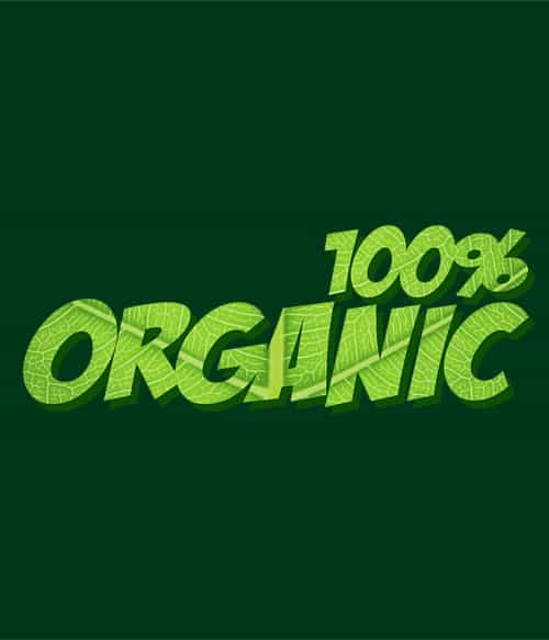100% Organic Póló - Ha Environment Protection rajongó ezeket a pólókat tuti imádni fogod!