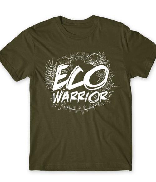 Eco Warrior Póló - Ha Environment Protection rajongó ezeket a pólókat tuti imádni fogod!