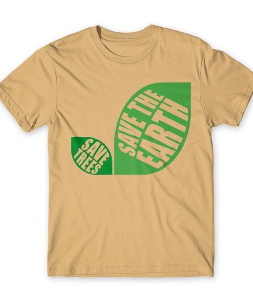 Save trees Póló - Ha Environment Protection rajongó ezeket a pólókat tuti imádni fogod!