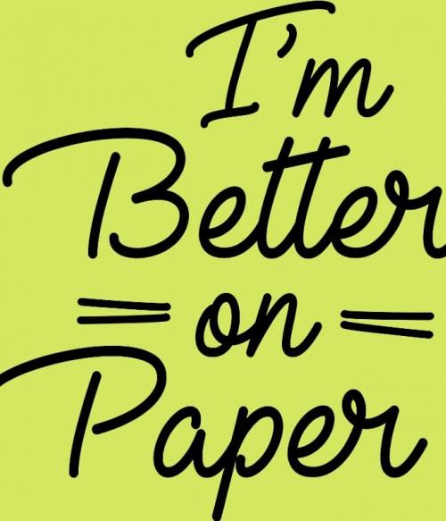 Better on paper Póló - Ha Writer rajongó ezeket a pólókat tuti imádni fogod!