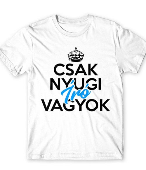 Csak nyugi író vagyok Póló - Ha Writer rajongó ezeket a pólókat tuti imádni fogod!