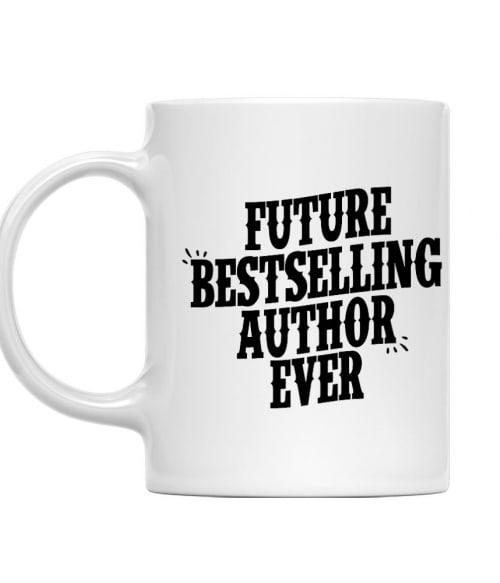 Future bestselling author ever Póló - Ha Writer rajongó ezeket a pólókat tuti imádni fogod!