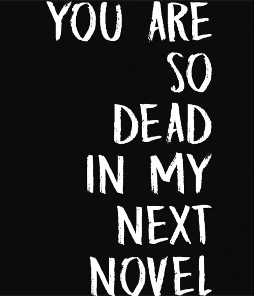 You are so dead Póló - Ha Writer rajongó ezeket a pólókat tuti imádni fogod!