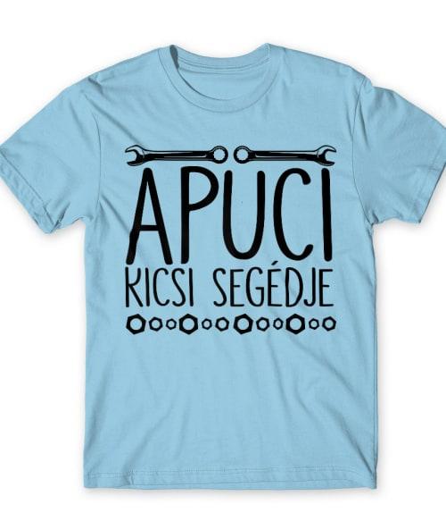 Apuci kicsi segédje Póló - Ha Car Mechanic rajongó ezeket a pólókat tuti imádni fogod!