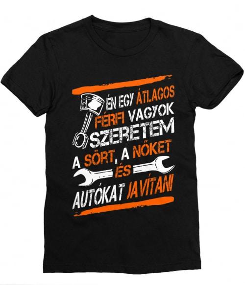 Átlagos férfi vagyok Póló - Ha Car Mechanic rajongó ezeket a pólókat tuti imádni fogod!