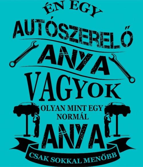 Autószerelő Anya Póló - Ha Car Mechanic rajongó ezeket a pólókat tuti imádni fogod!