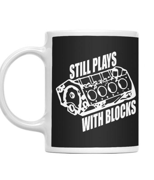 Still Plays With Blocks Póló - Ha Car Mechanic rajongó ezeket a pólókat tuti imádni fogod!
