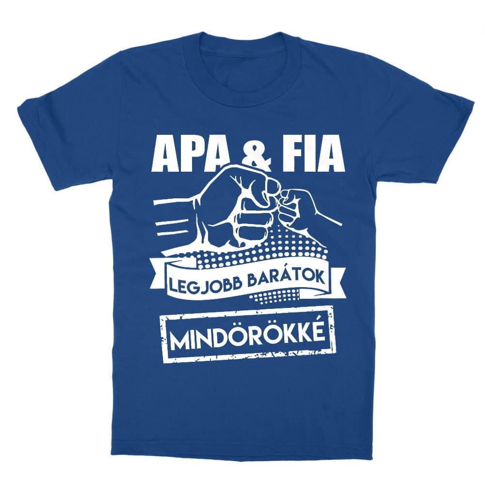 Apa fia barátok mindörökké Póló - Ha Family rajongó ezeket a pólókat tuti imádni fogod!