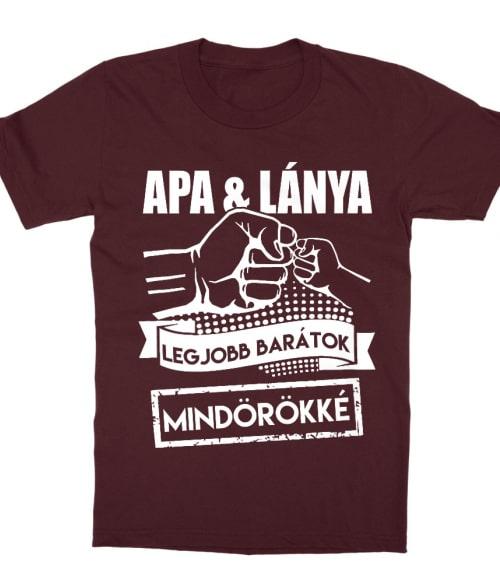 Apa lánya barátok mindörökké Póló - Ha Family rajongó ezeket a pólókat tuti imádni fogod!