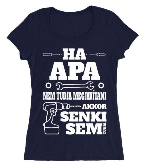 Ha apa nem tudja megjavítani Póló - Ha Family rajongó ezeket a pólókat tuti imádni fogod!