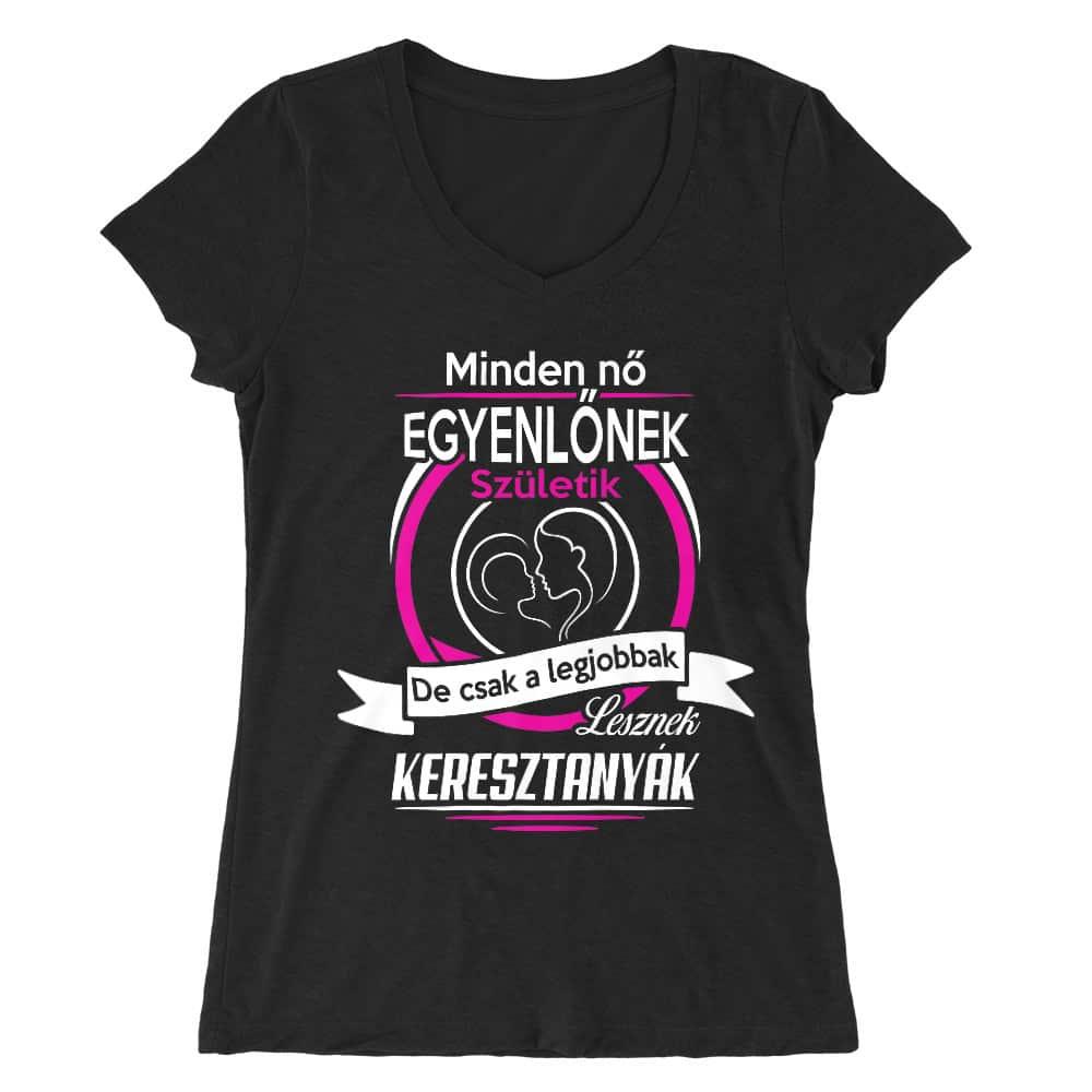 A legjobbak lesznek keresztanyák Póló - Ha Family rajongó ezeket a pólókat tuti imádni fogod!