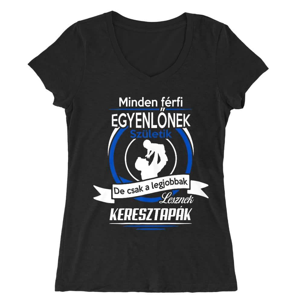 A legjobbak lesznek keresztapák Póló - Ha Family rajongó ezeket a pólókat tuti imádni fogod!
