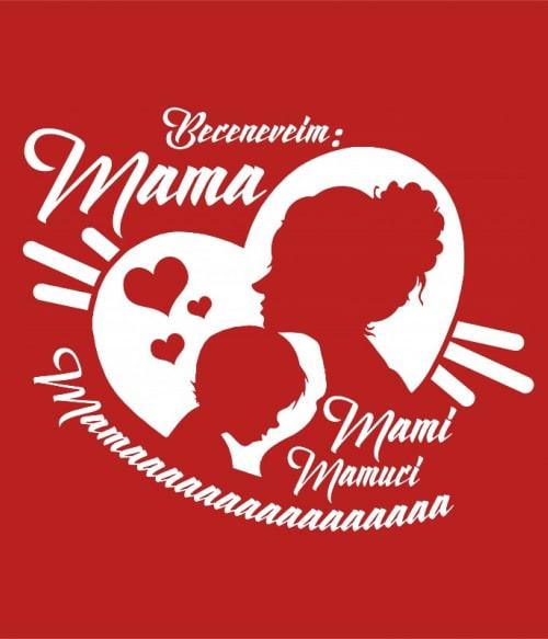 Mama becenevek Póló - Ha Family rajongó ezeket a pólókat tuti imádni fogod!