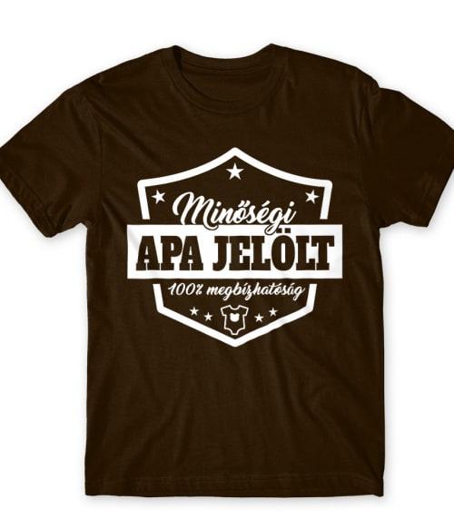 Minőségi apa jelölt Póló - Ha Family rajongó ezeket a pólókat tuti imádni fogod!
