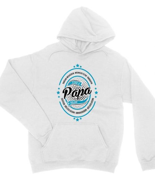 Papa dolgai Póló - Ha Family rajongó ezeket a pólókat tuti imádni fogod!
