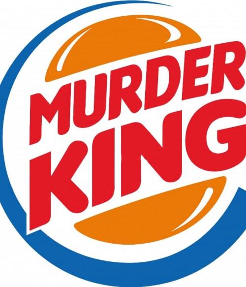 Murder King Póló - Ha Brand Parody rajongó ezeket a pólókat tuti imádni fogod!