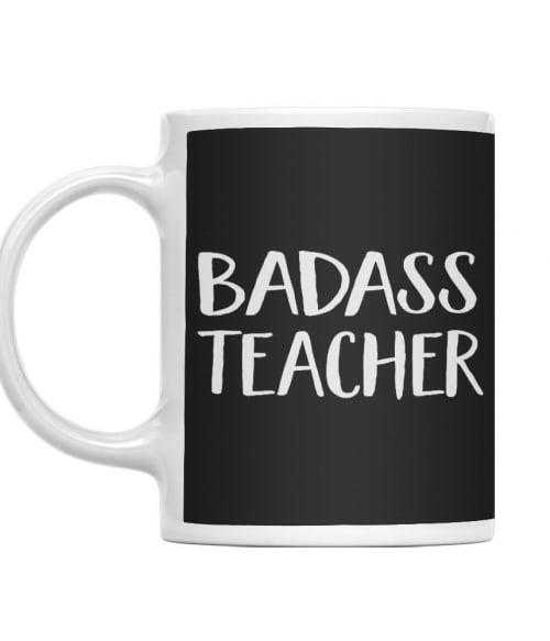 Badass Teacher Póló - Ha Teacher rajongó ezeket a pólókat tuti imádni fogod!