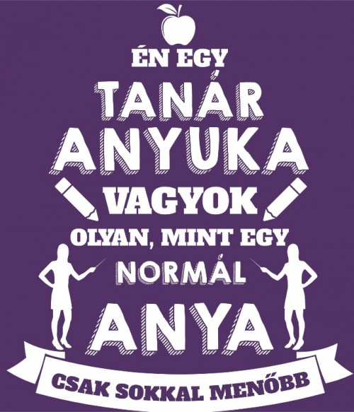 Tanár anya Póló - Ha Teacher rajongó ezeket a pólókat tuti imádni fogod!