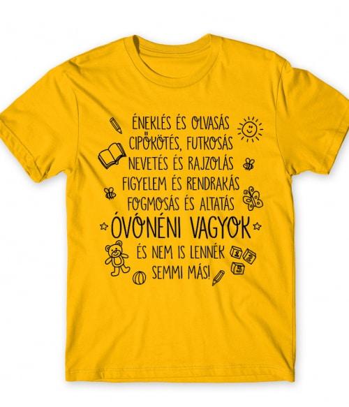 Óvónéni semmi más Póló - Ha Kindergarten Teacher rajongó ezeket a pólókat tuti imádni fogod!
