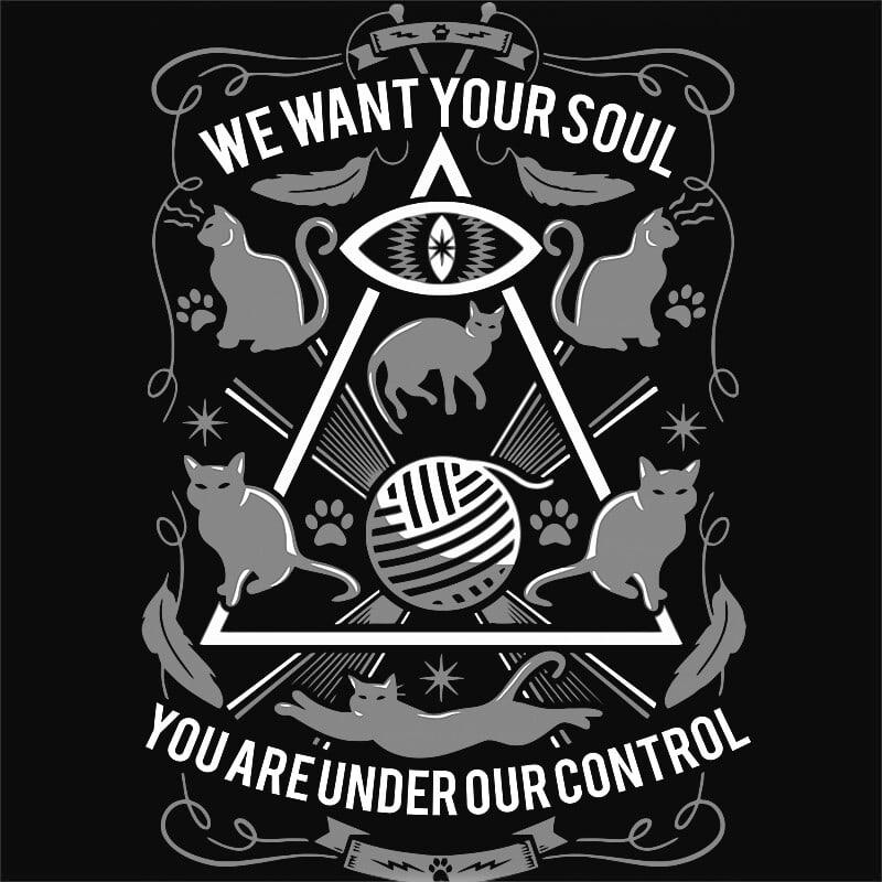 We want your soul Póló - Ha Cat rajongó ezeket a pólókat tuti imádni fogod!