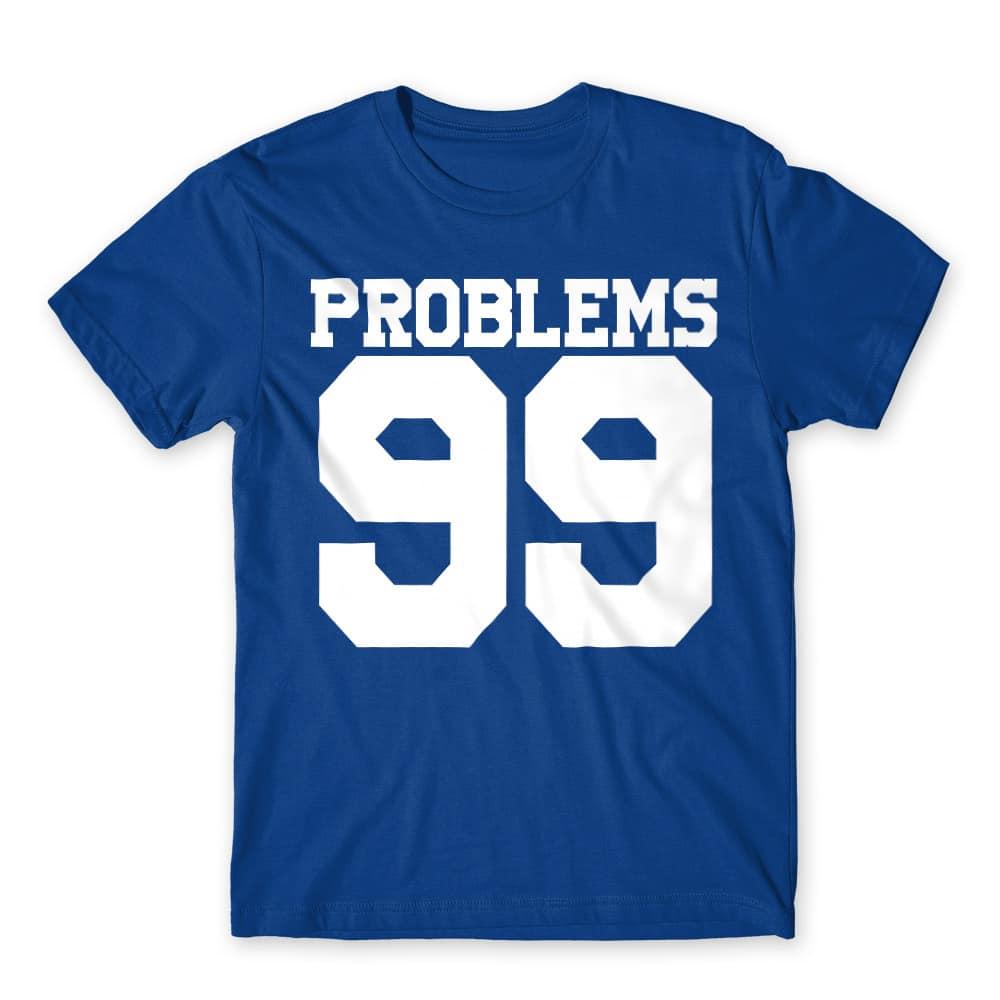 99 problems Póló - Ha Couple rajongó ezeket a pólókat tuti imádni fogod!